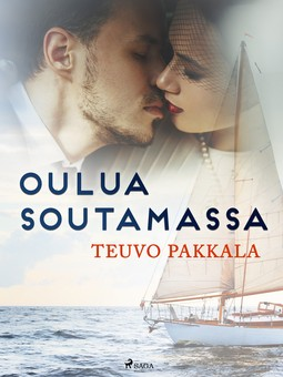 Pakkala, Teuvo - Oulua soutamassa, ebook