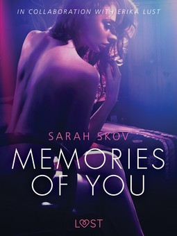 Skov, Sarah - Memories of You - Sexy erotica, ebook