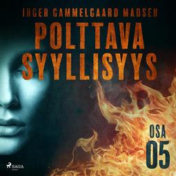 Madsen, Inger Gammelgaard - Polttava syyllisyys: Osa 5, äänikirja