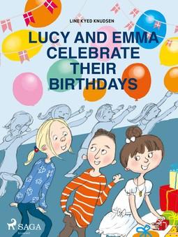 Knudsen, Line Kyed - Lucy and Emma Celebrate Their Birthdays, ebook