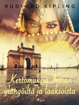 Kipling, Rudyard - Kertomuksia Intian ylängöiltä ja laaksoista, e-kirja