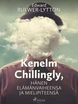 Lytton, Edward Bulwer - Kenelm Chillingly, Hänen elämänvaiheensa ja mielipiteensä, e-kirja