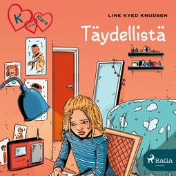 Knudsen, Line Kyed - K niinku Klara 16 - Täydellistä, äänikirja