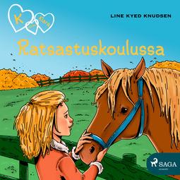 Knudsen, Line Kyed - K niinku Klara 12 - Ratsastuskoulussa, äänikirja