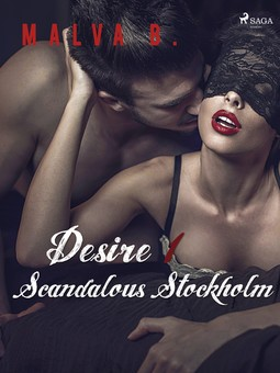 B, Malva - Desire 1: Scandalous Stockholm, ebook