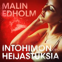 Edholm, Malin - Intohimon heijastuksia - eroottinen novelli, audiobook