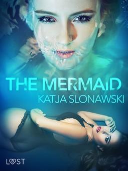Slonawski, Katja - The Mermaid - Erotic Short Story, e-kirja