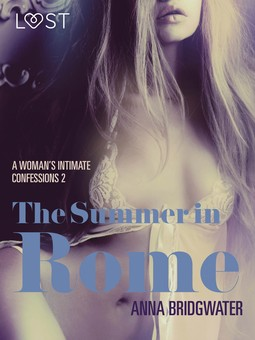 Bridgwater, Anna - The Summer in Rome - A Woman's Intimate Confessions 2, e-kirja