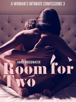 Bridgwater, Anna - Room for Two - A Woman's Intimate Confessions 3, ebook