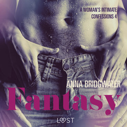 Bridgwater, Anna - Fantasy - A Woman s Intimate Confessions 4, audiobook