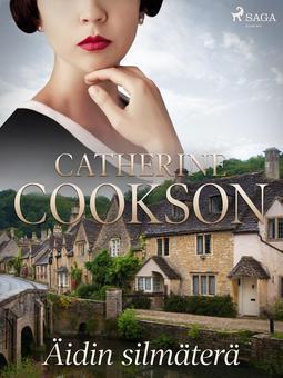 Cookson, Catherine - Äidin silmäterä, e-kirja
