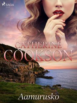 Cookson, Catherine - Aamurusko, e-kirja