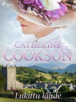 Cookson, Catherine - Lukittu lähde, e-kirja