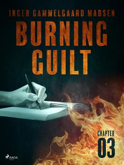 Madsen, Inger Gammelgaard - Burning Guilt - Chapter 3, ebook