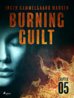 Madsen, Inger Gammelgaard - Burning Guilt - Chapter 5, ebook