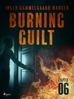 Madsen, Inger Gammelgaard - Burning Guilt - Chapter 6, ebook
