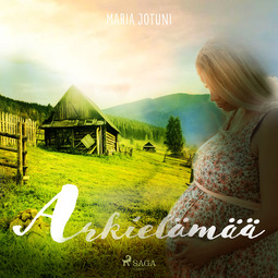 Jotuni, Maria - Arkielämää, äänikirja