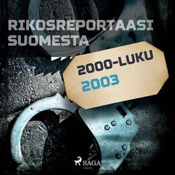 Mäkinen, Jarmo - Rikosreportaasi Suomesta 2003, äänikirja