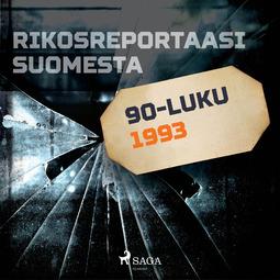Niemelä, Ville-Veikko - Rikosreportaasi Suomesta 1993, äänikirja