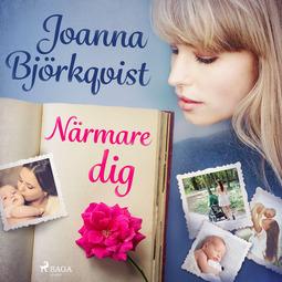 Björkqvist, Joanna - Närmare dig, audiobook