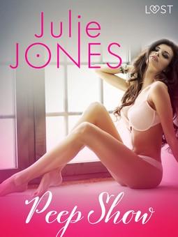 Jones, Julie - Peep Show - erotic short story, ebook