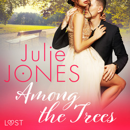Jones, Julie - Among the Trees - erotic short story, audiobook