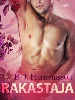 Hermansson, B. J. - Rakastaja - eroottinen novelli, e-kirja