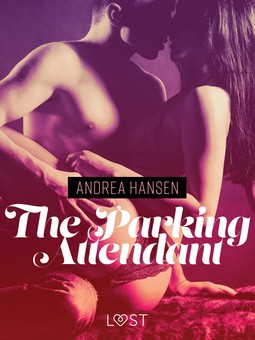 Hansen, Andrea - The Parking Attendant - erotic short story, ebook