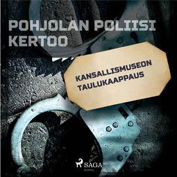 Mäkinen, Teemu - Kansallismuseon taulukaappaus, äänikirja