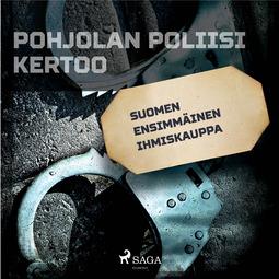 Mäkinen, Jarmo - Suomen ensimmäinen ihmiskauppa, äänikirja