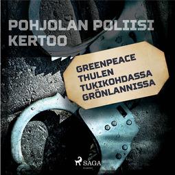 työryhmä, Kustantajan - Greenpeace Thulen tukikohdassa Grönlannissa, äänikirja