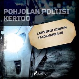 Mäkinen, Teemu - Larvikin kirkon taidevarkaus, audiobook