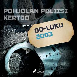 Sandström, Christian - Pohjolan poliisi kertoo 2003, audiobook