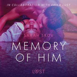 Skov, Sarah - Memory of Him - erotic short story, audiobook