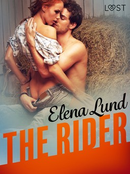 Lund, Elena - The Rider - Erotic Short Story, e-kirja