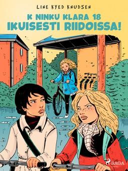 Knudsen, Line Kyed - K niinku Klara 18 - Ikuisesti riidoissa!, e-kirja