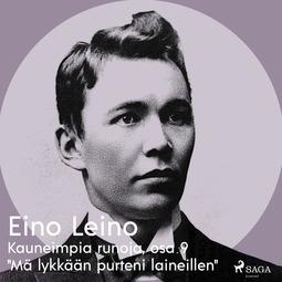 """Leino, Eino - Kauneimpia runoja, osa 9 """"Mä lykkään purteni laineillen"""", äänikirja"""