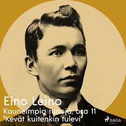 """Leino, Eino - Kauneimpia runoja, osa 11 """"Kevät kuitenkin tulevi"""", äänikirja"""