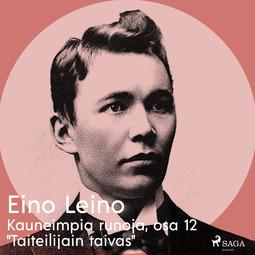 """Leino, Eino - Kauneimpia runoja, osa 12 """"Taiteilijain taivas"""", äänikirja"""