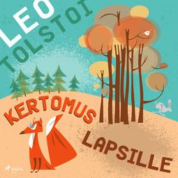 Tolstoi, Leo - Kertomus lapsille, äänikirja
