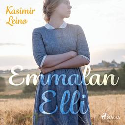 Leino, Kasimir - Emmalan Elli, äänikirja