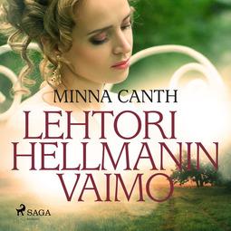 Canth, Minna - Lehtori Hellmanin vaimo, äänikirja