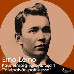 """Leino, Eino - Kauneimpia runoja, osa 1 """"Talvipäivän painuessa"""", äänikirja"""
