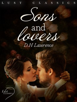 Lawrence, D. H. - LUST Classics: Sons and Lovers, ebook