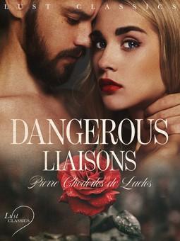 Laclos, Pierre Choderlos De - LUST Classics: Dangerous Liaisons, ebook
