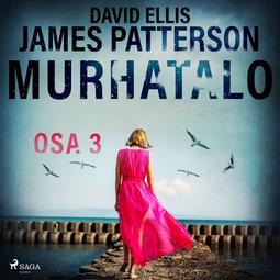 Patterson, James - Murhatalo: Osa 3, äänikirja