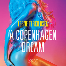 Terkildsen, Terne - A Copenhagen Dream - erotic short story, audiobook