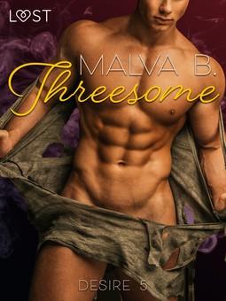B, Malva - Desire 5: Threesome, ebook