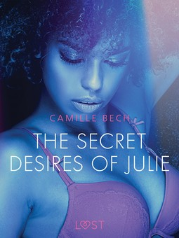 Bech, Camille - The Secret Desires of Julie - Erotic Short Story, ebook