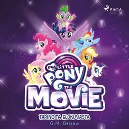 Berrow, G. M. - My Little Pony Elokuva, äänikirja